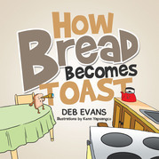 How Bread Becomes Toast