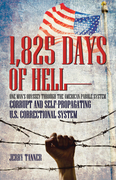 1,825 Days of Hell: One Man's Odyssey Through the American Parole System