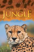 We Live in a Jungle