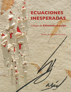 Ecuaciones Inesperadas. Collages De Edmundo Aquino