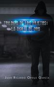 Trilogía De Los Objetos: La Aguja De Oro