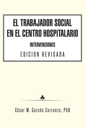 El Trabajador Social En El Centro Hospitalario Intervenciones Edicion Revisada