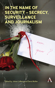 In the Name of Security – Secrecy, Surveillance and Journalism