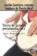 ¡Arriba Santurce, Corazón Rumbero De Puerto Rico! Tierra De Grandes Percusionistas, Vol. 1