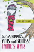 Grasshoppers, Ants and Bombs: Tamie's War