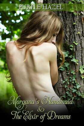 Morgana's Handmaid and the Elixir of Dreams