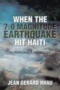 When the 7.0 Magnitude Earthquake Hit Haiti