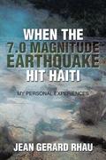 When the 7.0 Magnitude Earthquake Hit Haiti