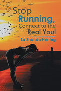 Stop Running, Connect to the Real You!