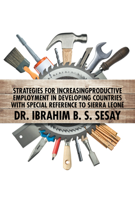 Strategies for Increasing Productive Employment in Developing Countries with Special Reference to Sierra Leone