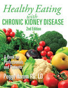 Healthy Eating with Chronic Kidney Disease, 2Nd Edition