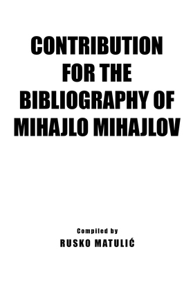 Contribution for the Bibliography of Mihajlo Mijahlov