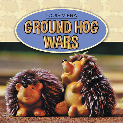 Ground Hog Wars