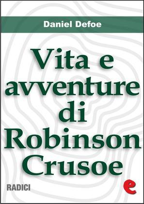 Vita e Avventure di Robinson Crusoe (Life and Adventures of Robinson Crusoe)