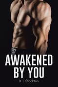 Awakened by You