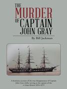 The Murder of Captain John Gray