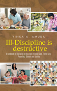 Ill-Discipline Is Destructive