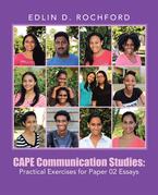 Cape Communication Studies: Practical Exercises for Paper 02 Essays