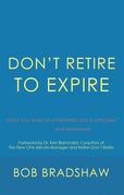Don'T Retire to Expire