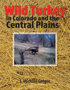 Wild Turkey in Colorado and the Central Plains