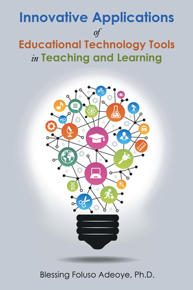 Innovative Applications of Educational Technology Tools in Teaching and Learning
