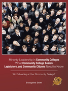 Minority Leadership in Community Colleges;What Community College Boards, Legislators, and Community Citizens Need to Know