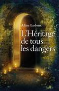 L'Héritage de tous les dangers