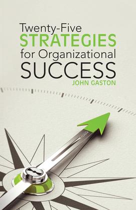 Twenty-Five Strategies for Organizational Success