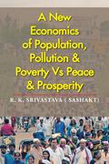 A New Economics of Population, Pollution & Poverty Vs Peace & Prosperity