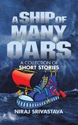 A Ship of Many Oars