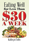 Eating Well for Less Than $30 a Week