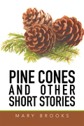 Pine Cones and Other Short Stories