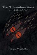 The Millennium Wars Alien Incursion