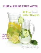Pure Alkaline Fruit Water