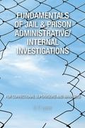Fundamentals of Jail & Prison Administrative/Internal Investigations