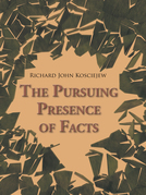 The Pursuing Presence of Facts