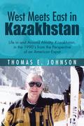 West Meets East in Kazakhstan