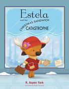 Estela and Her Christmas Sandwich Catastrophe