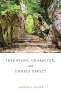 Intention, Character, and Double Effect