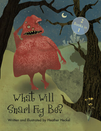 What Will Snarl Fig Be? / Nutsy and Her Tree