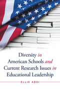 Diversity in American Schools and Current Research Issues in Educational Leadership