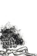 He Will Exist