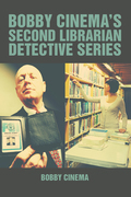 Bobby Cinema'S Second Librarian Detective Series