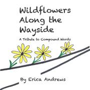 Wildflowers Along the Wayside