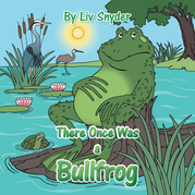 There Once Was a Bullfrog