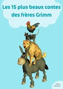 Les 15 plus beaux contes des frères Grimm