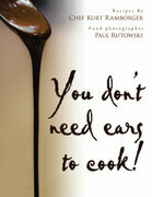 You Don't Need Ears to Cook!