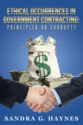 Ethical Occurrences in Government Contracting: Principled or Corrupt?