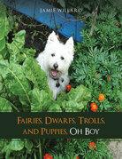 Fairies, Dwarfs, Trolls, and Puppies, Oh Boy