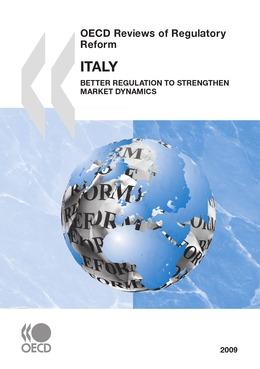 OECD Reviews of Regulatory Reform: Italy 2009